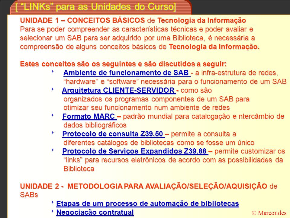 [ LINKs para as Unidades do Curso]